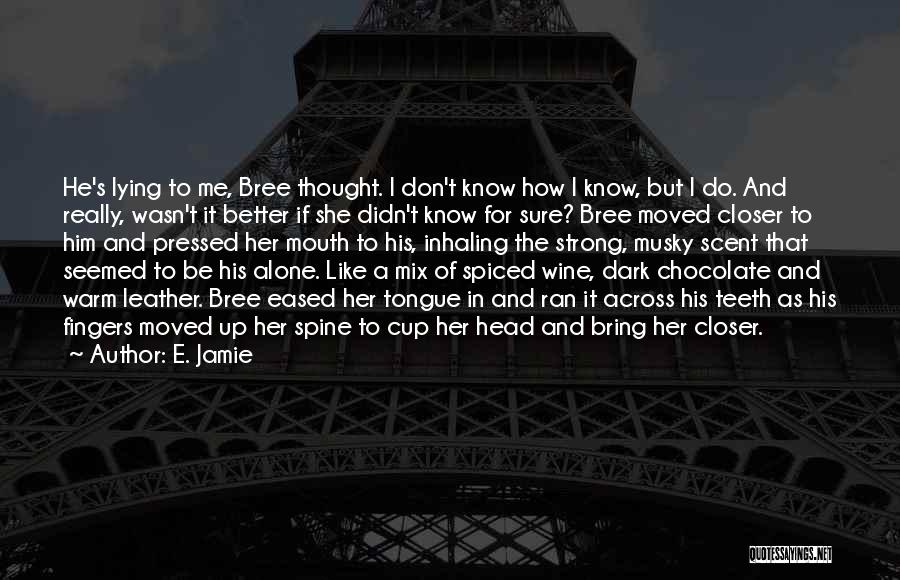Warm Me Up Quotes By E. Jamie