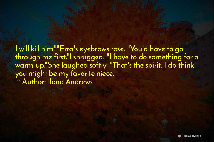 Warm Me Up Quotes By Ilona Andrews