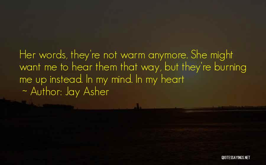 Warm Me Up Quotes By Jay Asher
