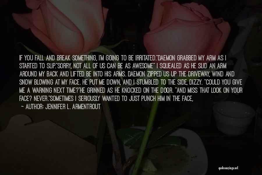Warm Me Up Quotes By Jennifer L. Armentrout