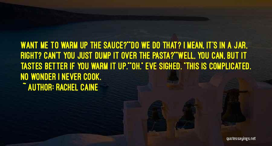 Warm Me Up Quotes By Rachel Caine