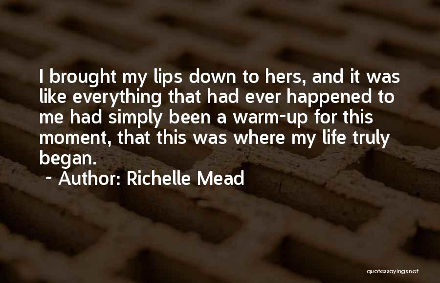 Warm Me Up Quotes By Richelle Mead