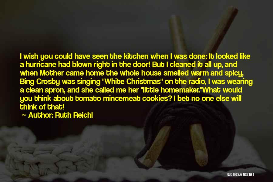 Warm Me Up Quotes By Ruth Reichl