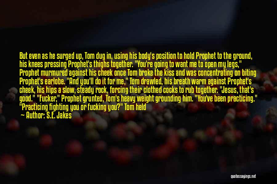 Warm Me Up Quotes By S.E. Jakes