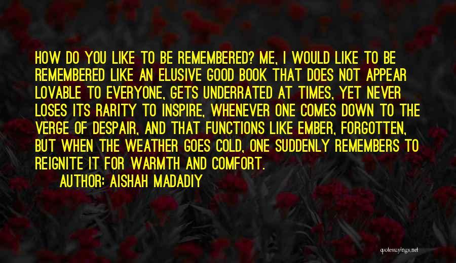 Warmth And Comfort Quotes By Aishah Madadiy