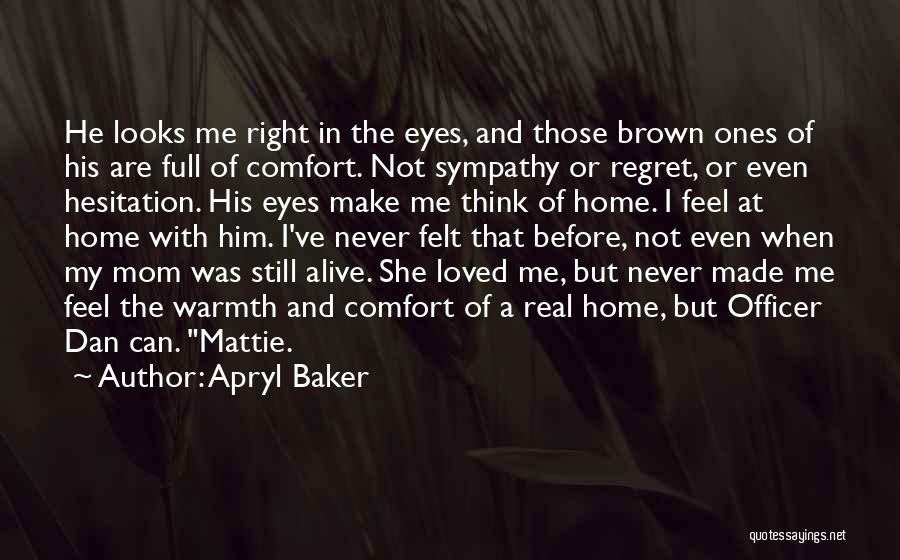 Warmth And Comfort Quotes By Apryl Baker