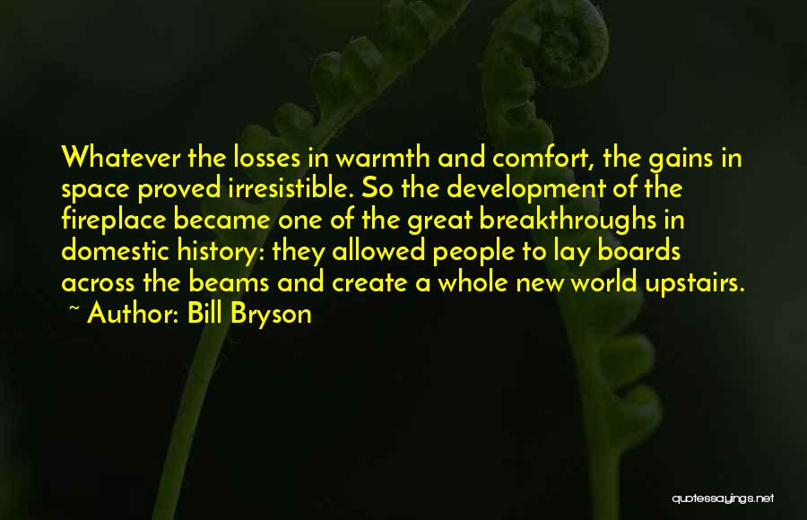 Warmth And Comfort Quotes By Bill Bryson