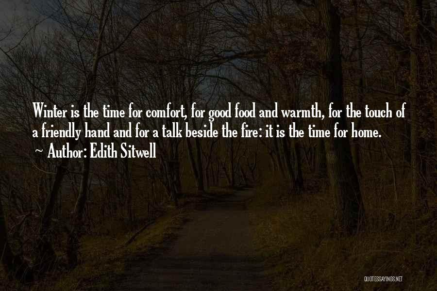 Warmth And Comfort Quotes By Edith Sitwell