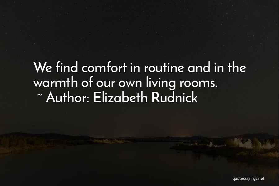 Warmth And Comfort Quotes By Elizabeth Rudnick