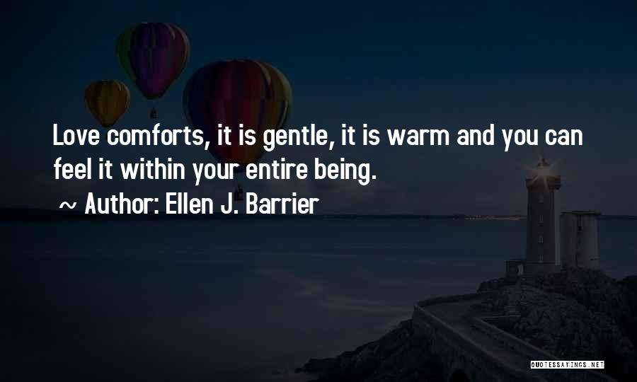 Warmth And Comfort Quotes By Ellen J. Barrier