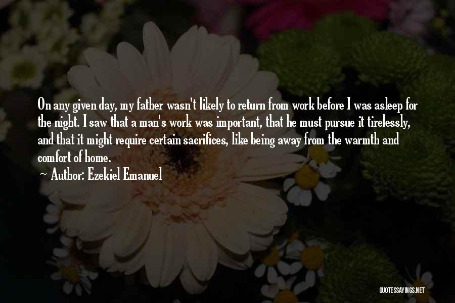 Warmth And Comfort Quotes By Ezekiel Emanuel