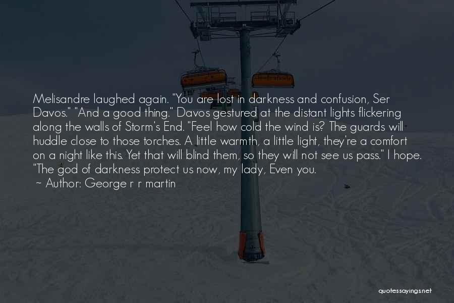 Warmth And Comfort Quotes By George R R Martin