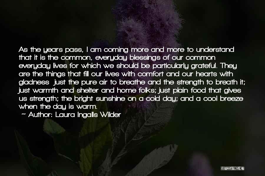 Warmth And Comfort Quotes By Laura Ingalls Wilder