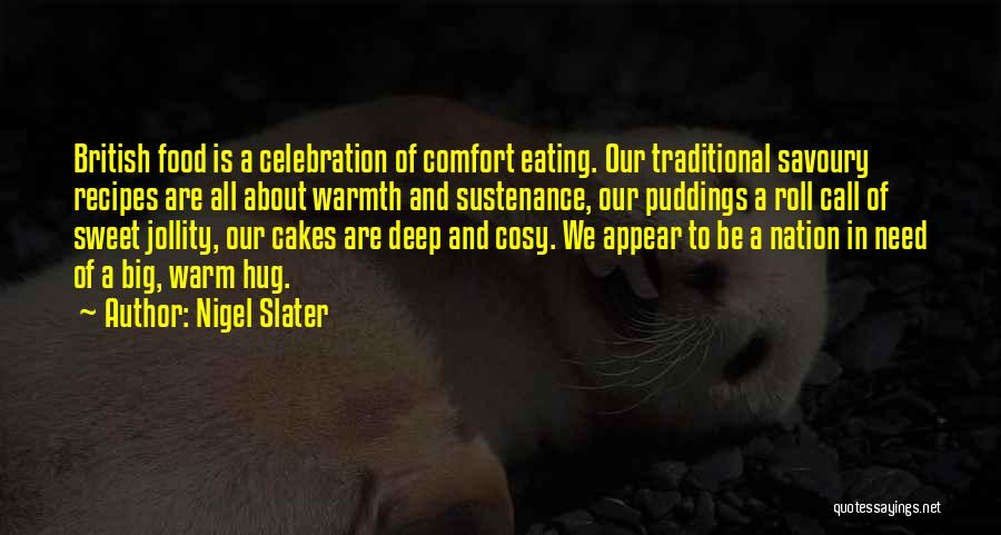 Warmth And Comfort Quotes By Nigel Slater