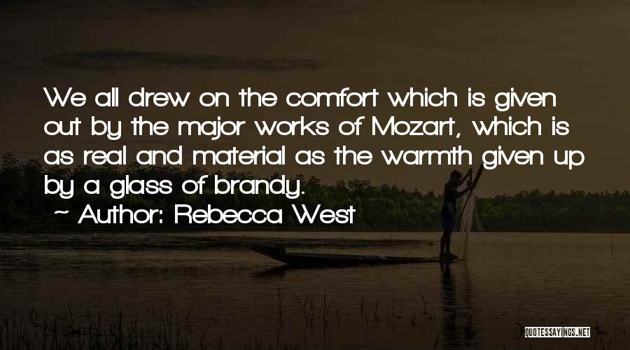 Warmth And Comfort Quotes By Rebecca West