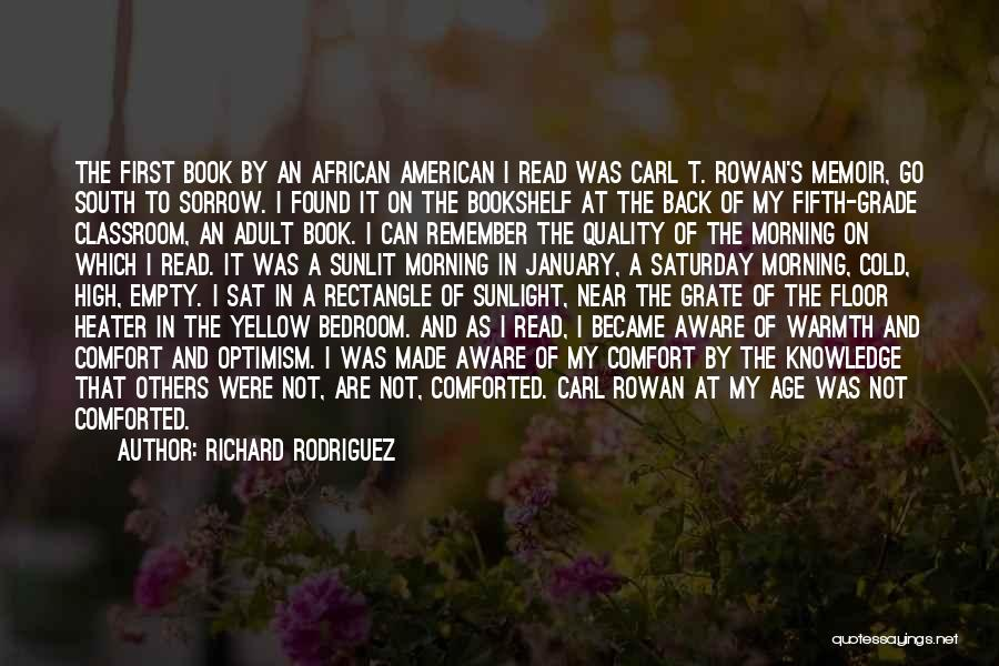Warmth And Comfort Quotes By Richard Rodriguez