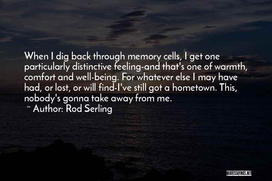 Warmth And Comfort Quotes By Rod Serling