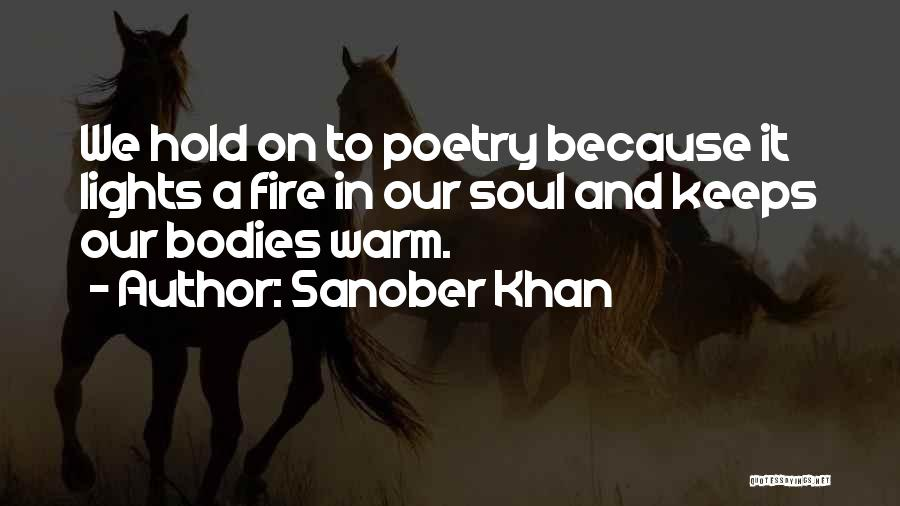 Warmth And Comfort Quotes By Sanober Khan