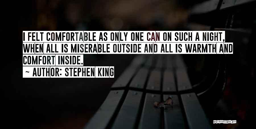 Warmth And Comfort Quotes By Stephen King