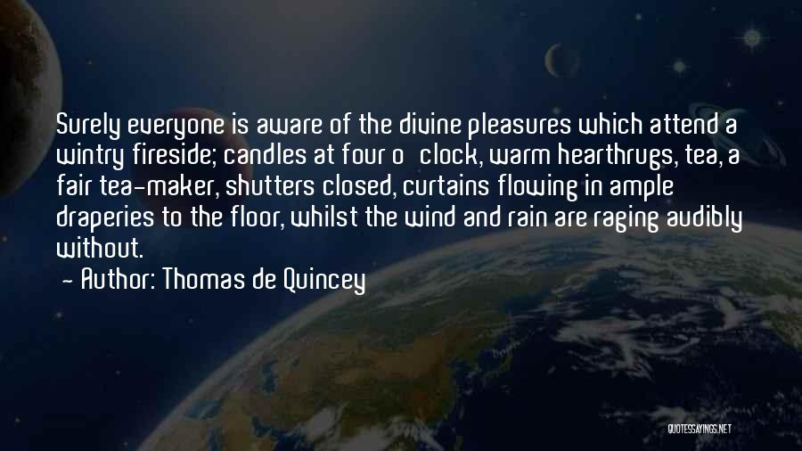 Warmth And Comfort Quotes By Thomas De Quincey