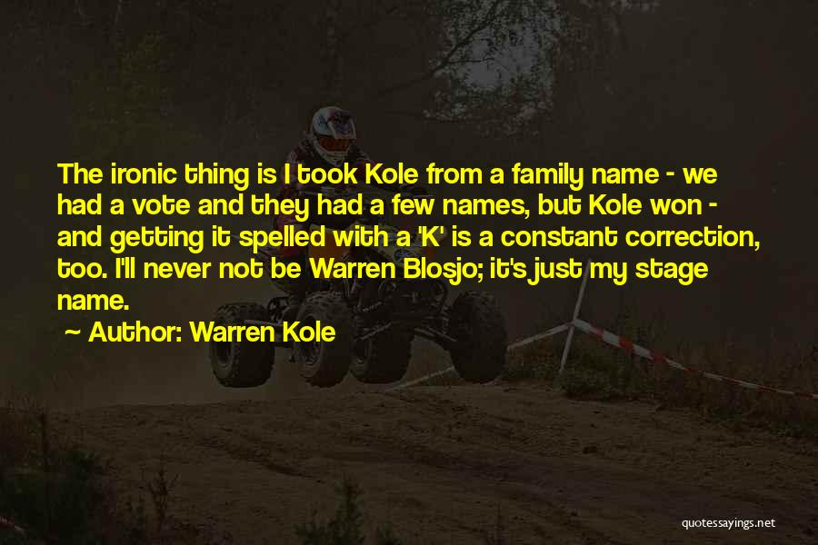 Warren Kole Quotes 1458597