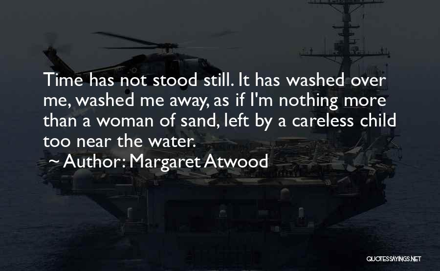 Washed Away Quotes By Margaret Atwood