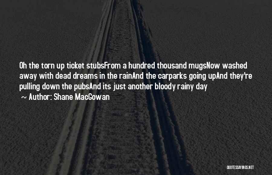 Washed Away Quotes By Shane MacGowan