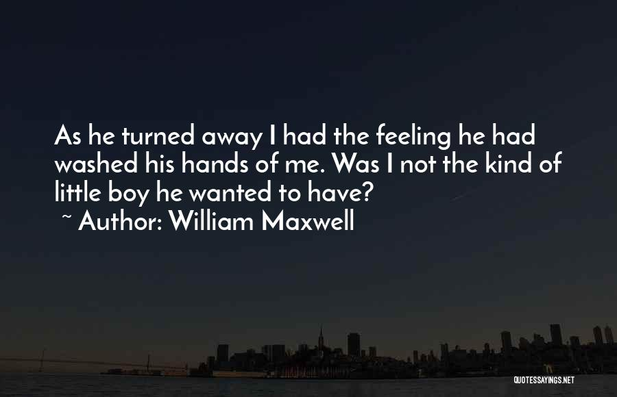 Washed Away Quotes By William Maxwell