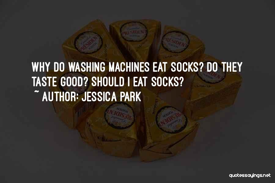 Washing Machines Quotes By Jessica Park