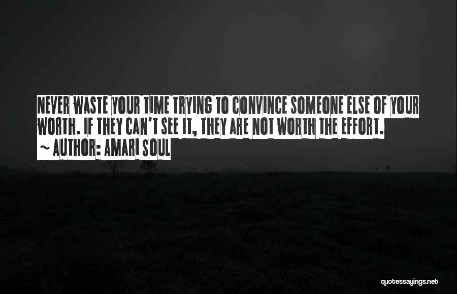 Waste Effort Quotes By Amari Soul
