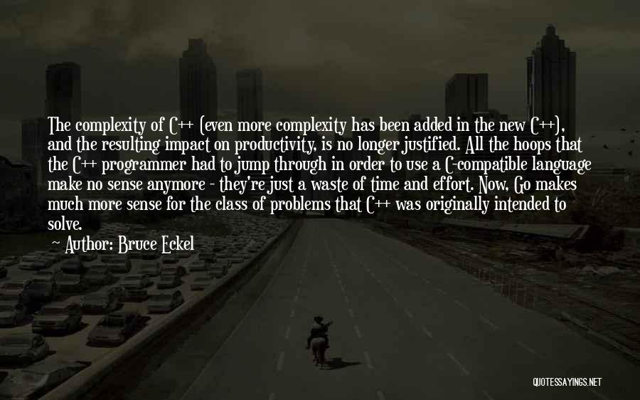 Waste Effort Quotes By Bruce Eckel