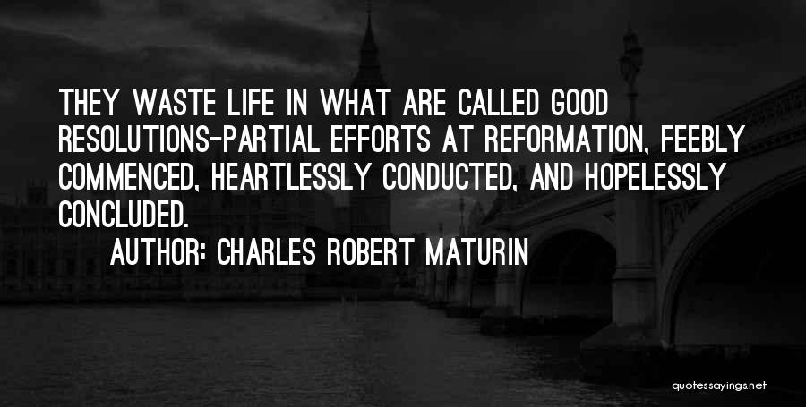 Waste Effort Quotes By Charles Robert Maturin