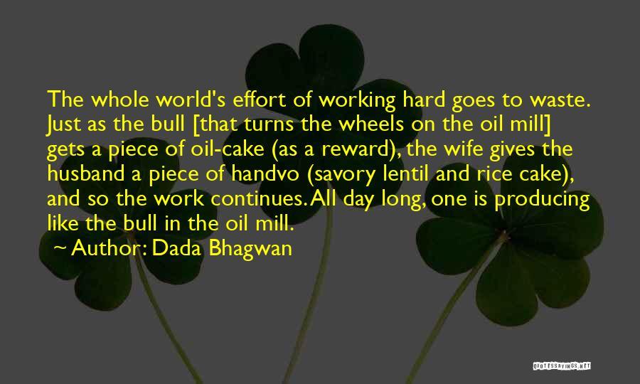 Waste Effort Quotes By Dada Bhagwan