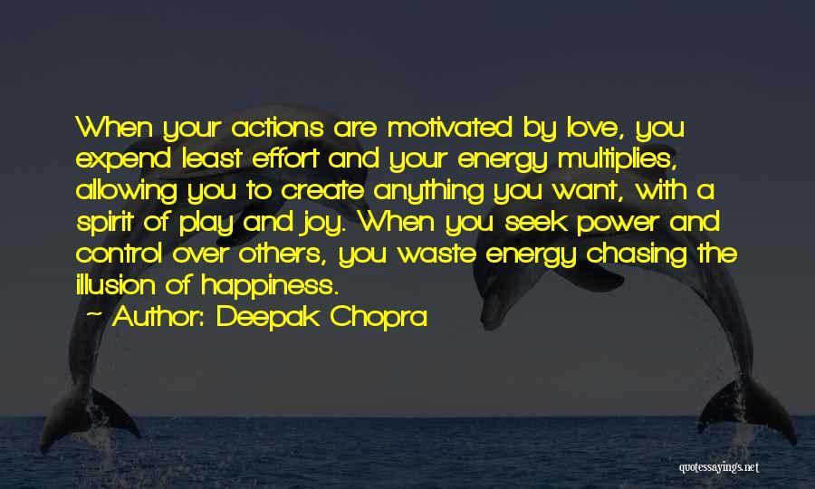 Waste Effort Quotes By Deepak Chopra