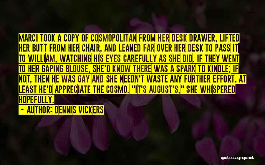 Waste Effort Quotes By Dennis Vickers
