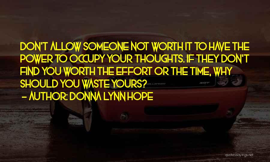 Waste Effort Quotes By Donna Lynn Hope