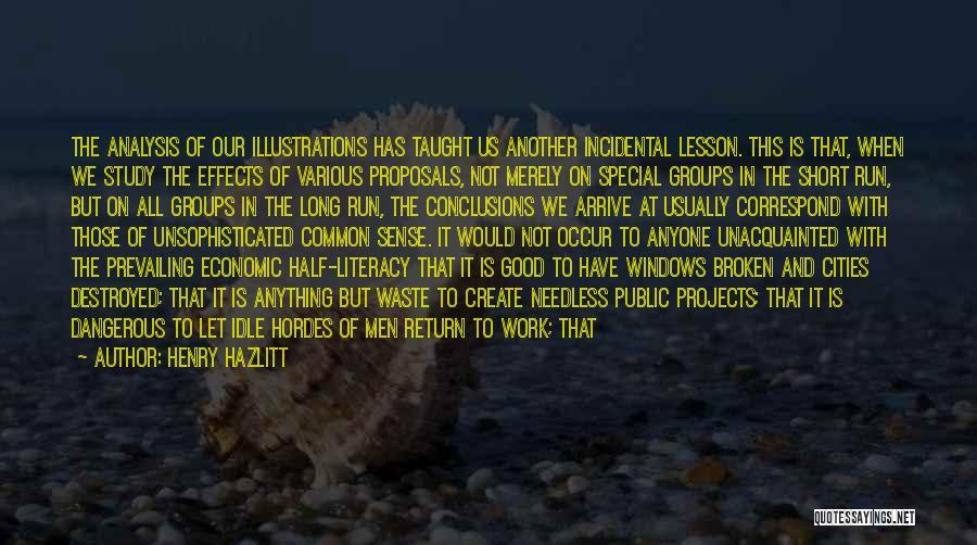 Waste Effort Quotes By Henry Hazlitt
