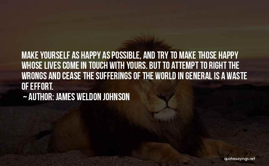 Waste Effort Quotes By James Weldon Johnson