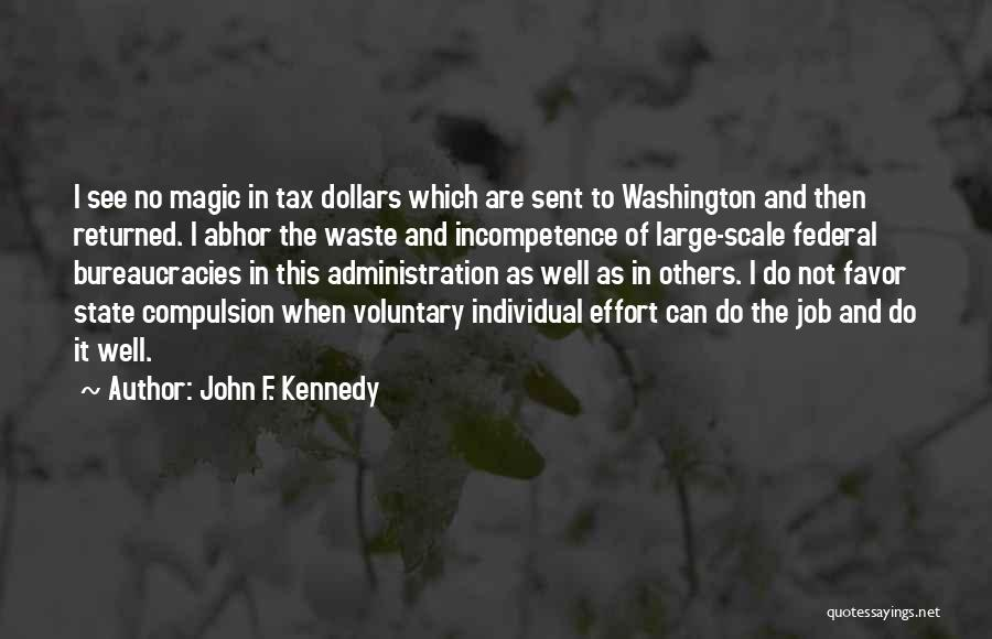 Waste Effort Quotes By John F. Kennedy