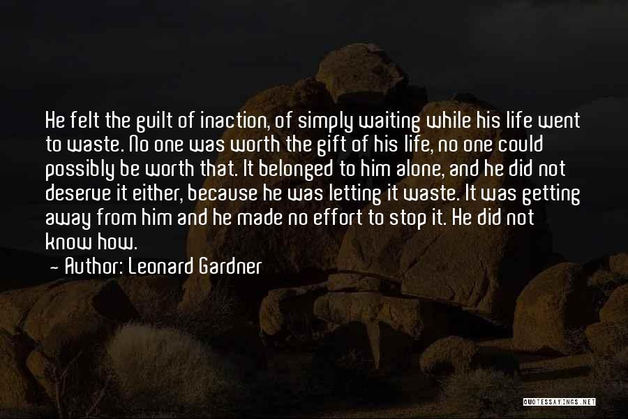 Waste Effort Quotes By Leonard Gardner
