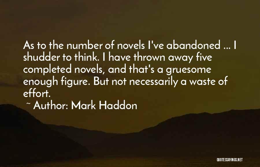 Waste Effort Quotes By Mark Haddon