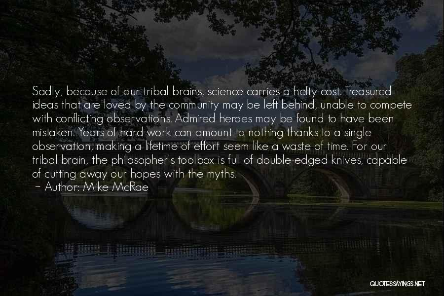 Waste Effort Quotes By Mike McRae