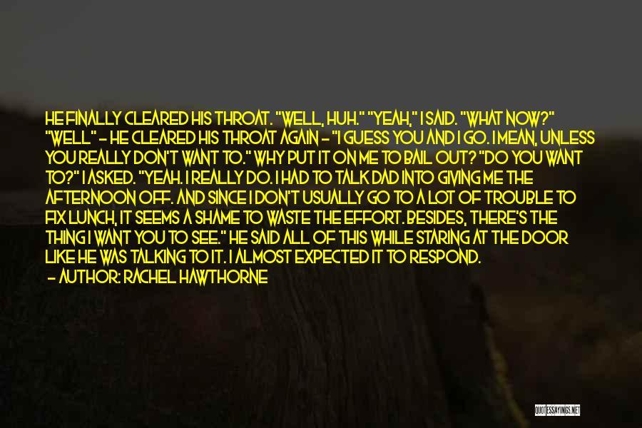 Waste Effort Quotes By Rachel Hawthorne