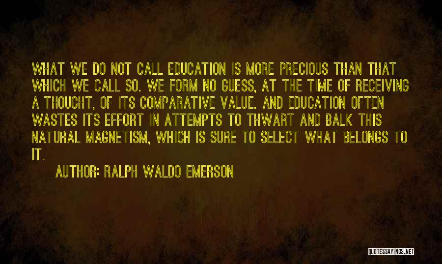 Waste Effort Quotes By Ralph Waldo Emerson
