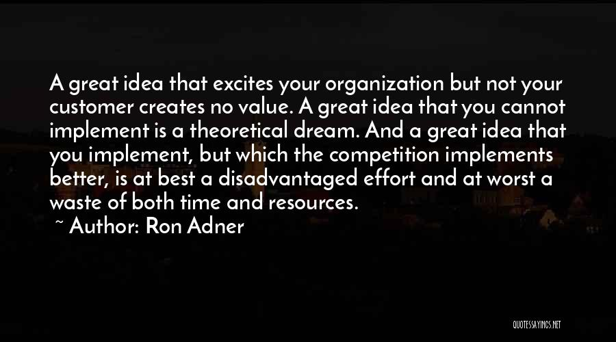 Waste Effort Quotes By Ron Adner