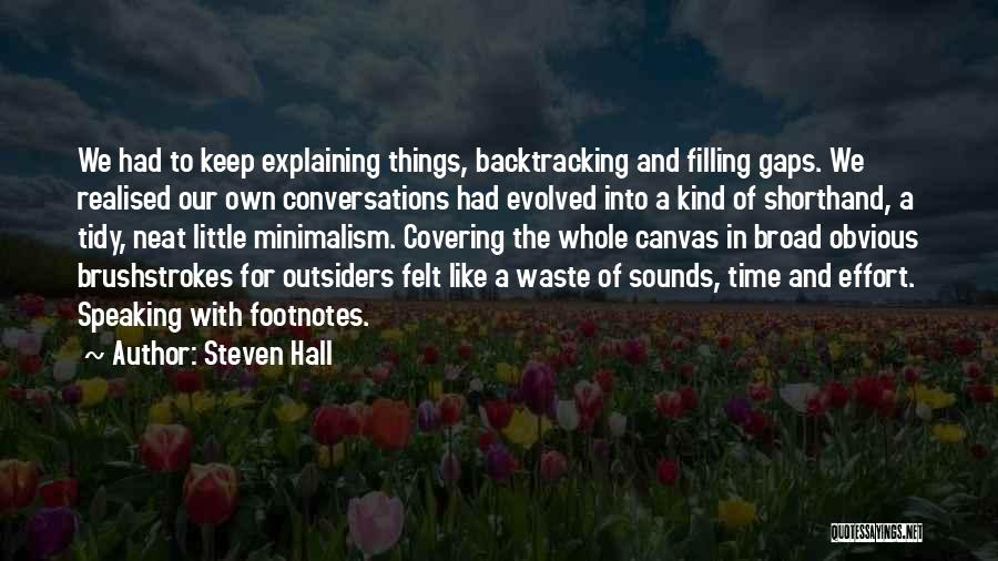 Waste Effort Quotes By Steven Hall