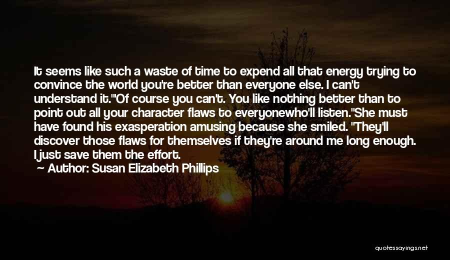 Waste Effort Quotes By Susan Elizabeth Phillips