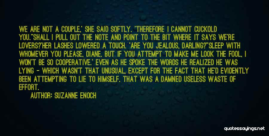 Waste Effort Quotes By Suzanne Enoch