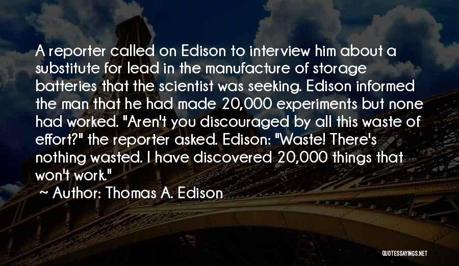 Waste Effort Quotes By Thomas A. Edison