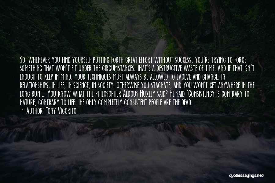 Waste Effort Quotes By Tony Vigorito